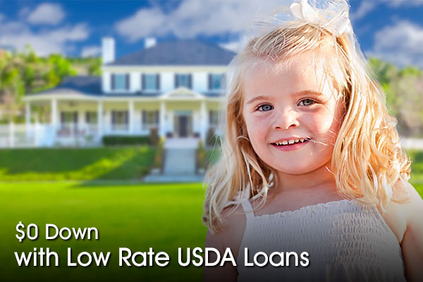 0 Down with Low Rate USDA Loans
