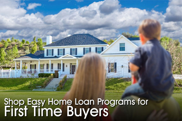Loan Programs for First Time Home Buyers